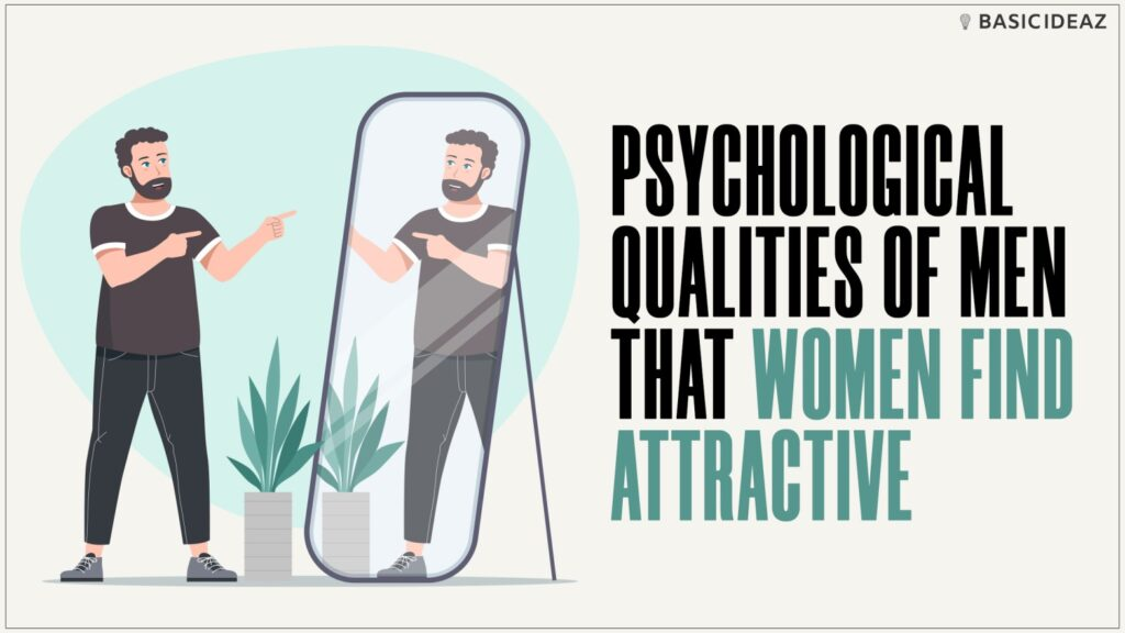 Psychological qualities of men that women find attractive